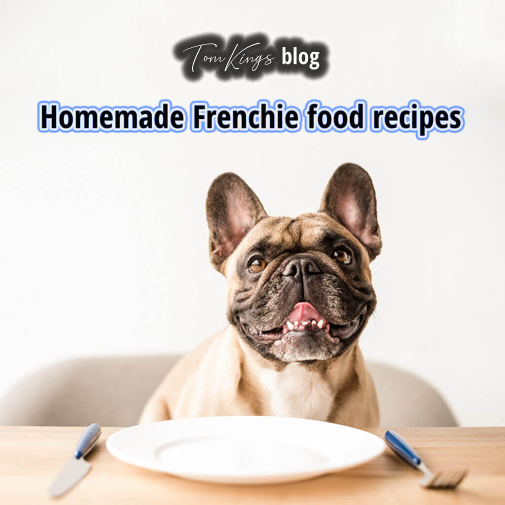 frenchie, homemade, food